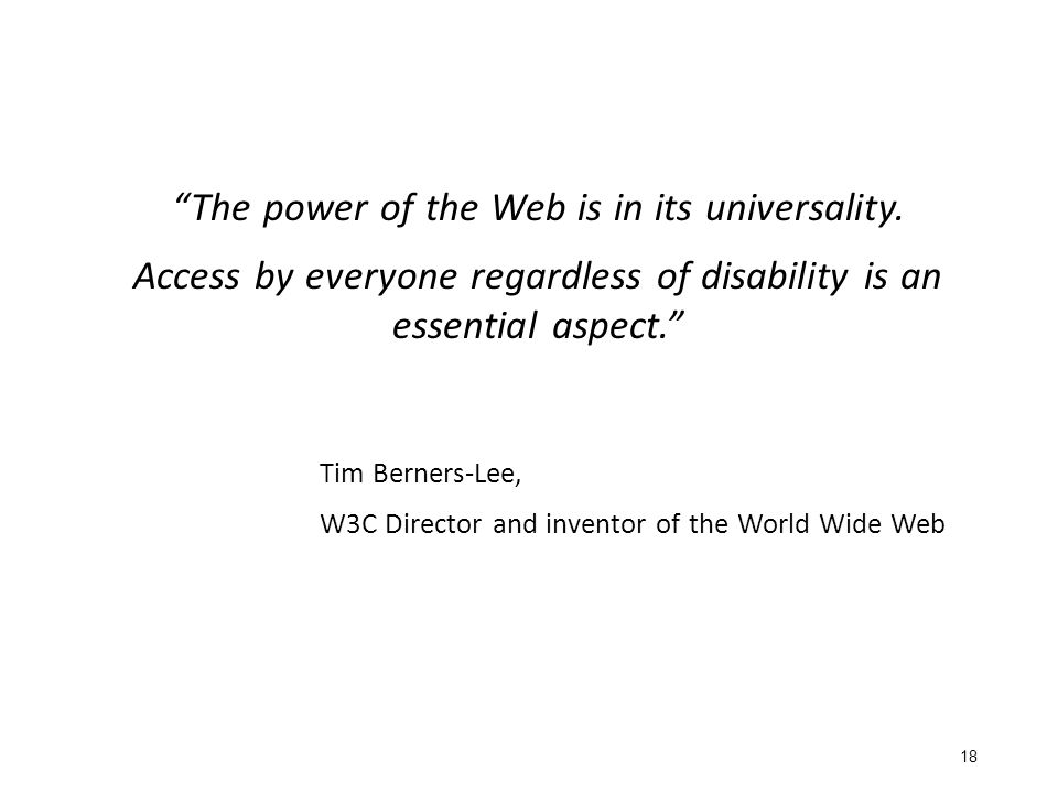 18 The power of the Web is in its universality.