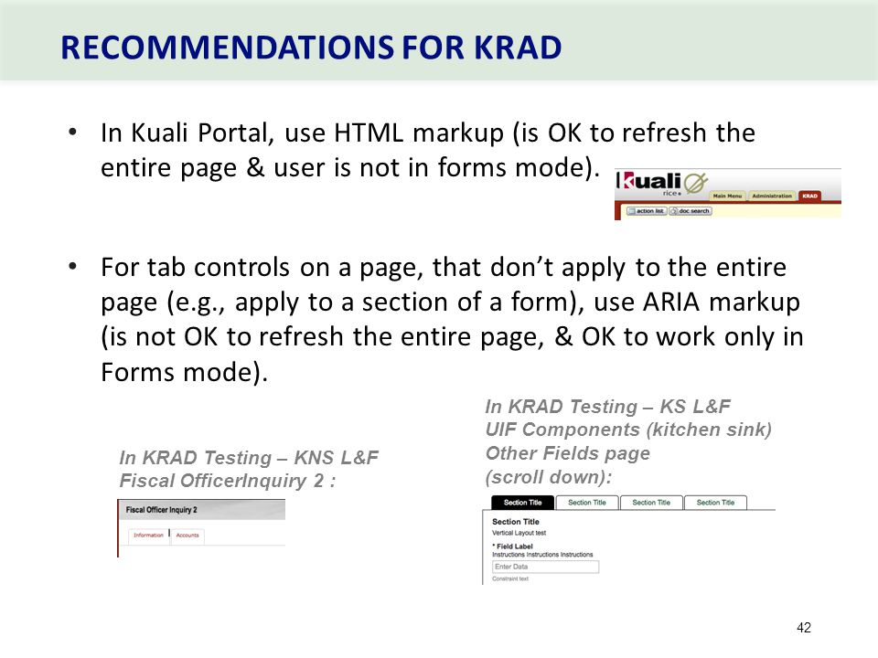 RECOMMENDATIONS FOR KRAD 42 In Kuali Portal, use HTML markup (is OK to refresh the entire page & user is not in forms mode).