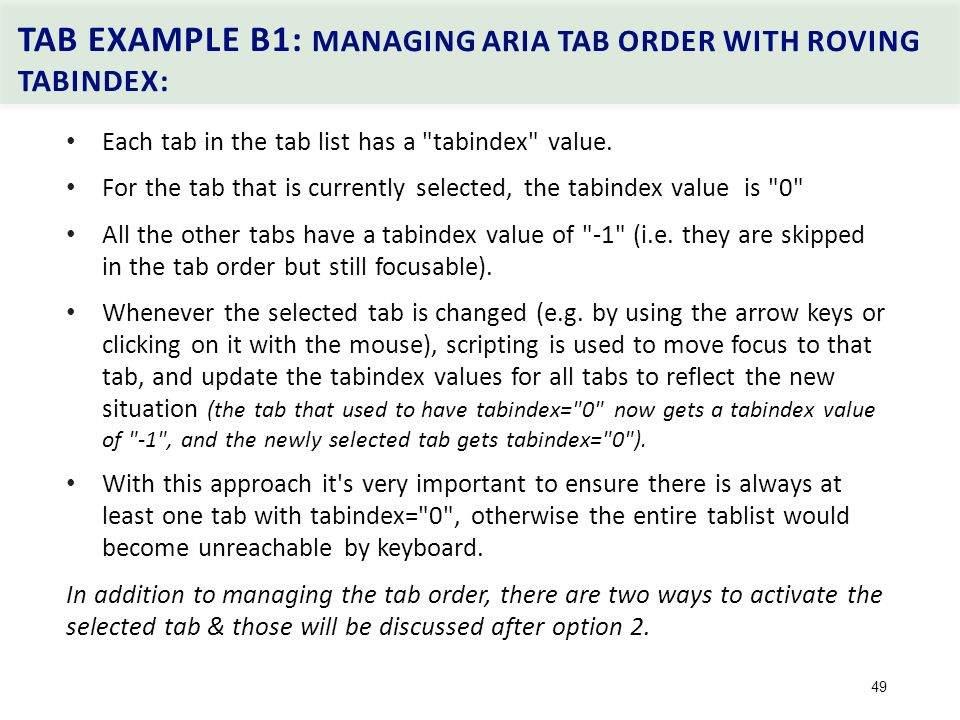 TAB EXAMPLE B1: MANAGING ARIA TAB ORDER WITH ROVING TABINDEX: 49 Each tab in the tab list has a tabindex value.