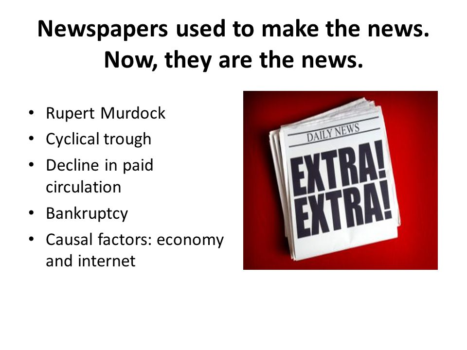 The Newspaper Newspaper seen as a living text .Documenting history as it occurred.