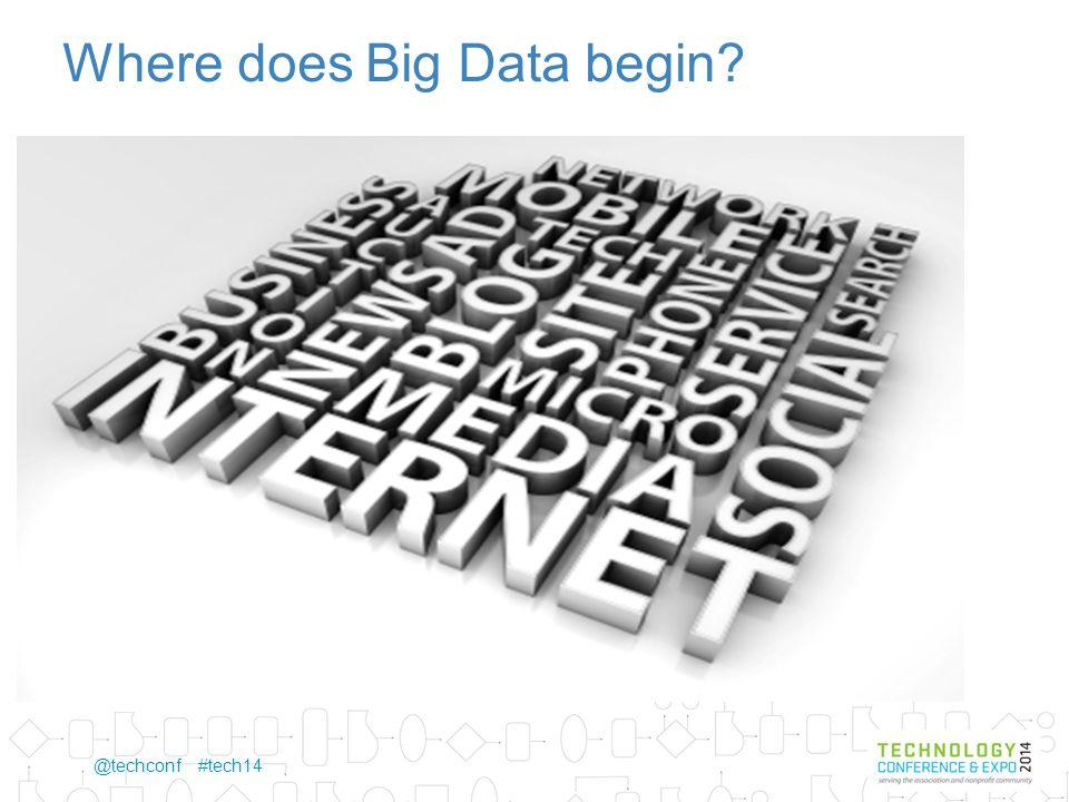 @techconf #tech14 Where does Big Data begin?