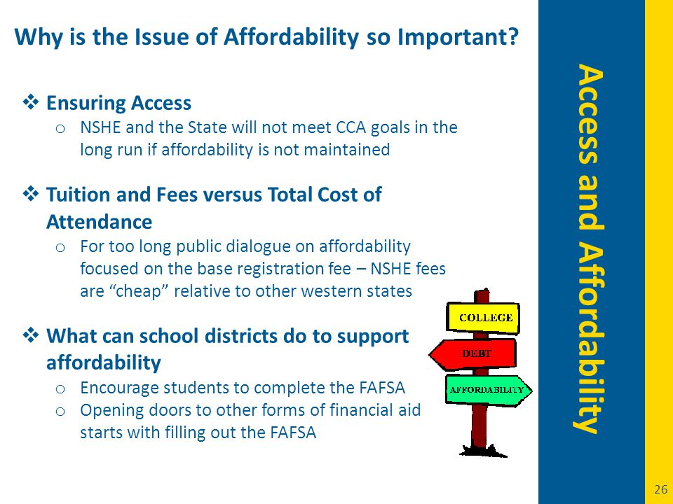 26 Access and Affordability Why is the Issue of Affordability so Important.