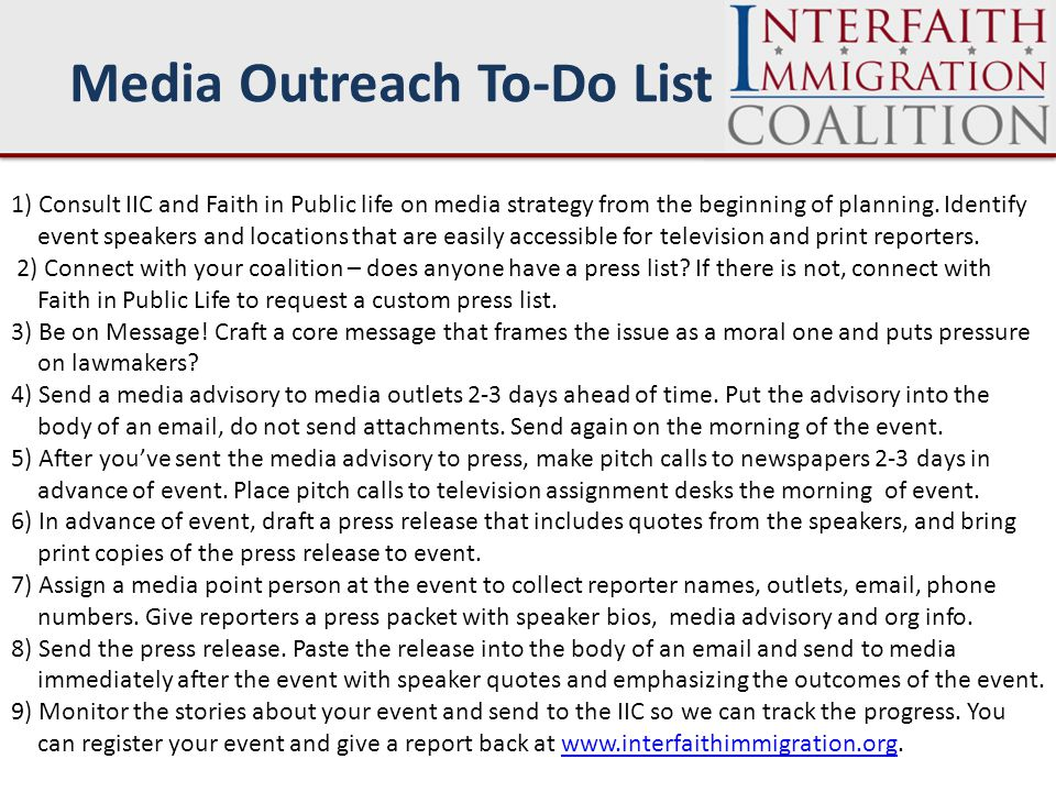 1) Consult IIC and Faith in Public life on media strategy from the beginning of planning.