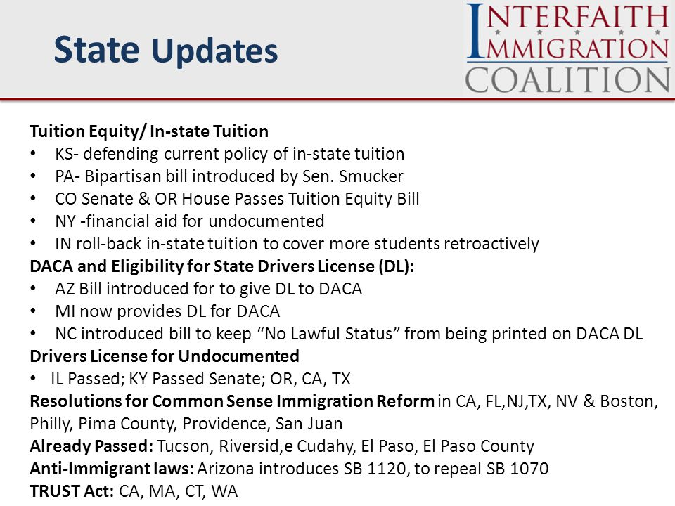 State Updates Tuition Equity/ In-state Tuition KS- defending current policy of in-state tuition PA- Bipartisan bill introduced by Sen.
