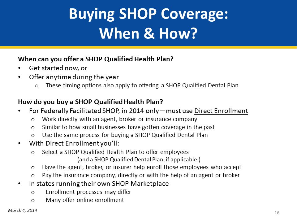 Buying SHOP Coverage: When & How.When can you offer a SHOP Qualified Health Plan.
