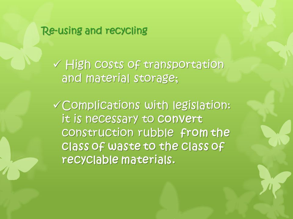 High costs of transportation and material storage; High costs of transportation and material storage; Complications with legislation: it is necessary to convert construction rubble from the class of waste to the class of recyclable materials.