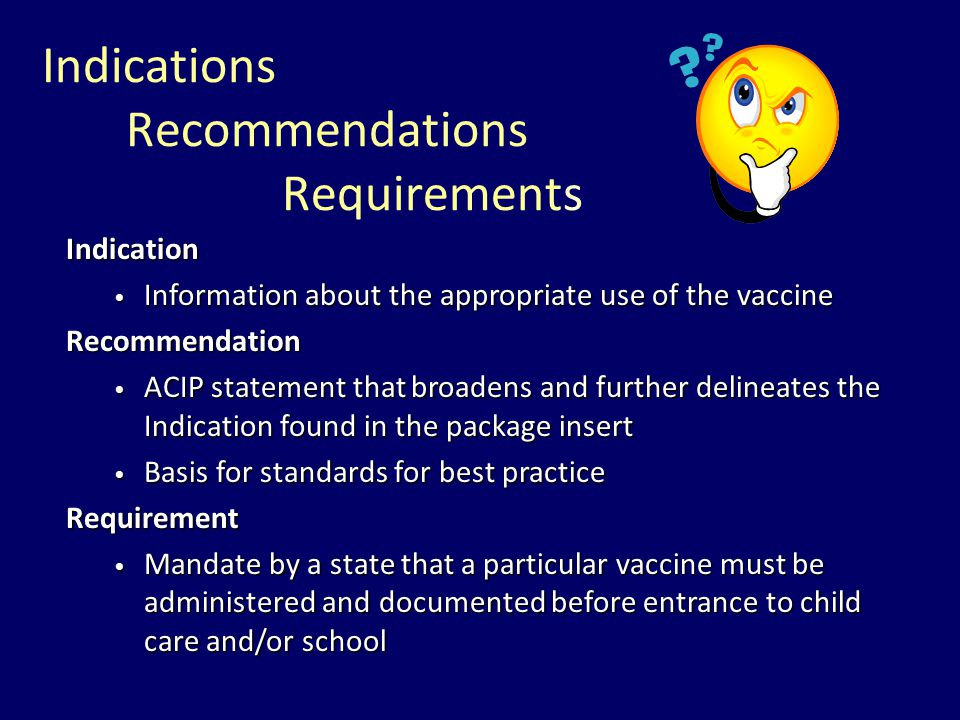 Advisory Committee on Immunization Practices (ACIP) 15 voting members with expertise in one or more of the following:  Vaccinology  Immunology  Inf