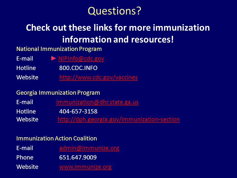 Stay Current! Sign up for listserv sites which provide timely information pertinent to your practice www.immunize.org/resources/emailnews.asp www.immu