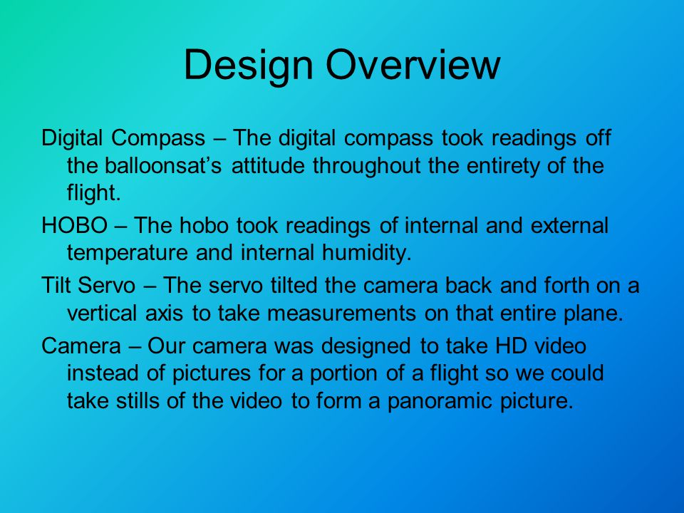 Digital Compass – The digital compass took readings off the balloonsat's attitude throughout the entirety of the flight.