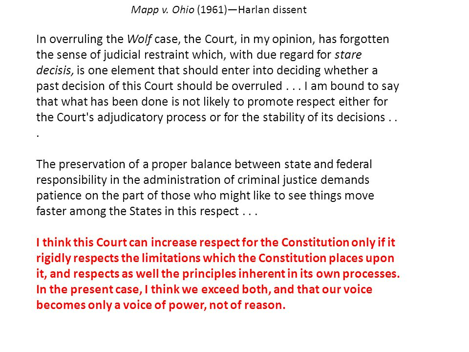 Mapp v. Ohio (1961) Our holding that the exclusionary rule is an essential part of both the Fourth and Fourteenth Amendments is not only the logical d