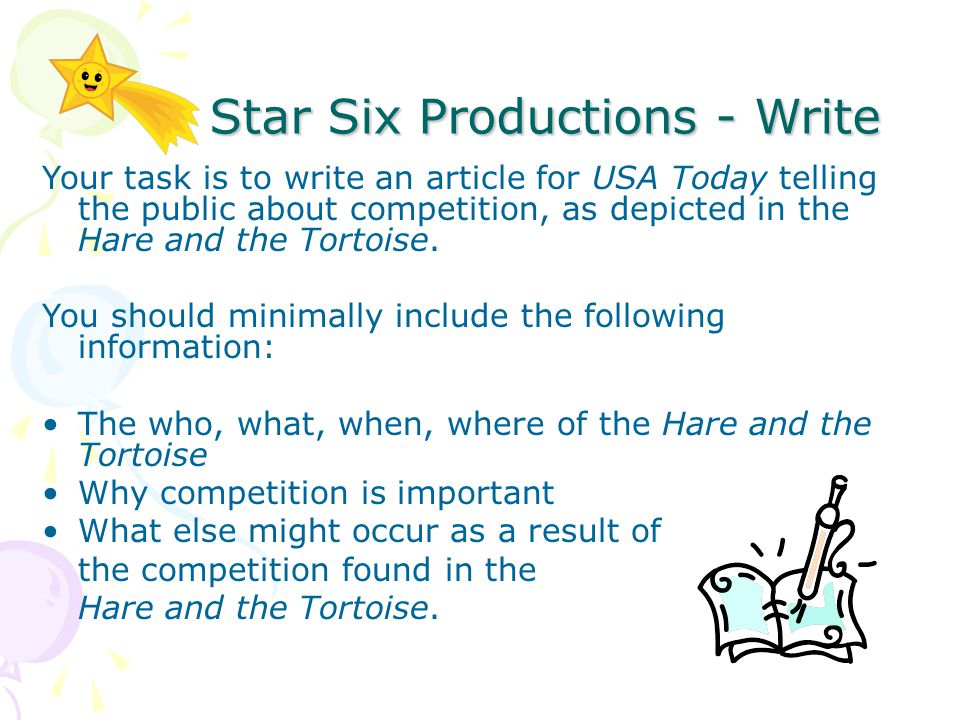 Star Six Productions - Write Star Six Productions - Write Your task is to write an article for USA Today telling the public about competition, as depicted in the Hare and the Tortoise.