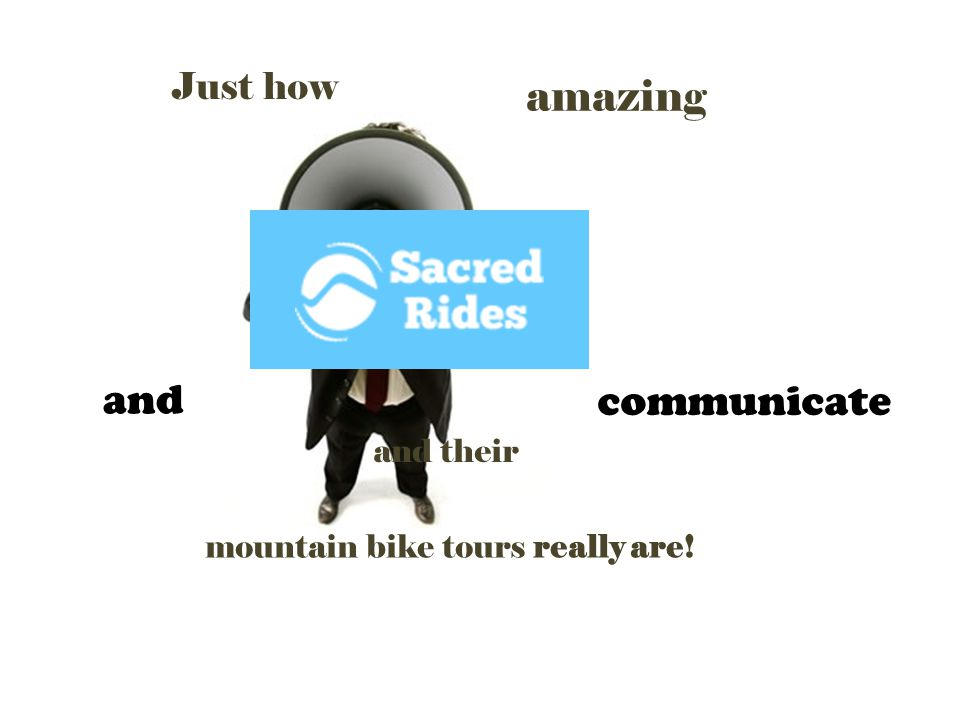 and communicate Just how amazing and their mountain bike tours really are!