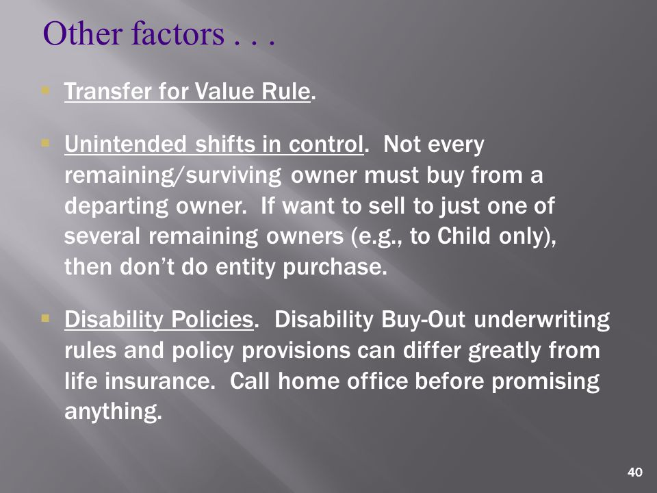40  Transfer for Value Rule.  Unintended shifts in control.