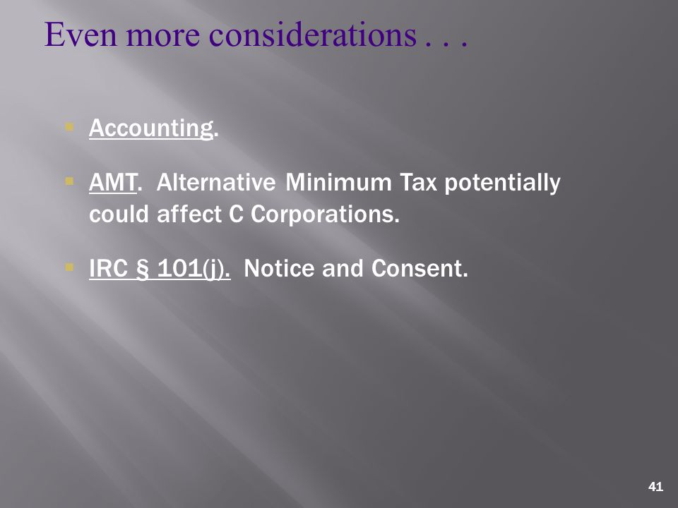41 Even more considerations...  Accounting.  AMT.