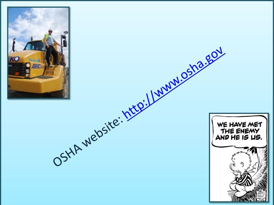 OSHA website: http://www.osha.govhttp://www.osha.gov