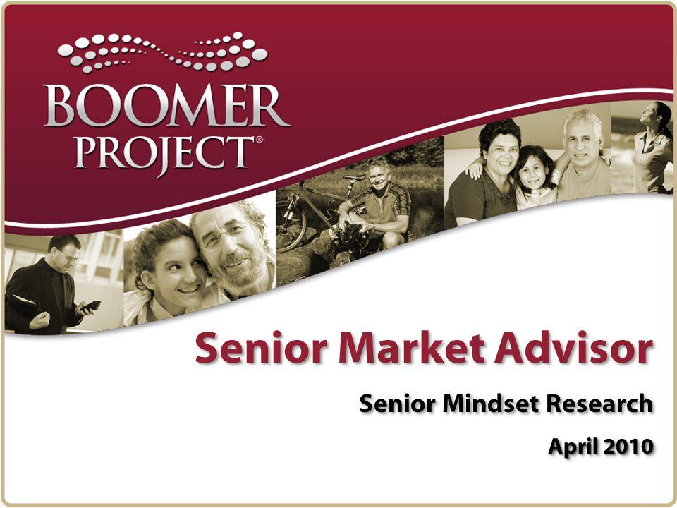 Senior Market Advisor Senior Mindset Research April 2010