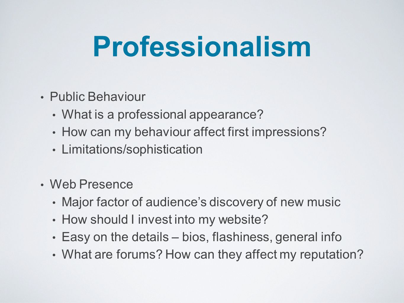 Professionalism Public Behaviour What is a professional appearance.