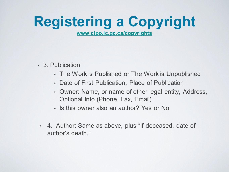 Registering a Copyright www.cipo.ic.gc.ca/copyrights www.cipo.ic.gc.ca/copyrights 3.