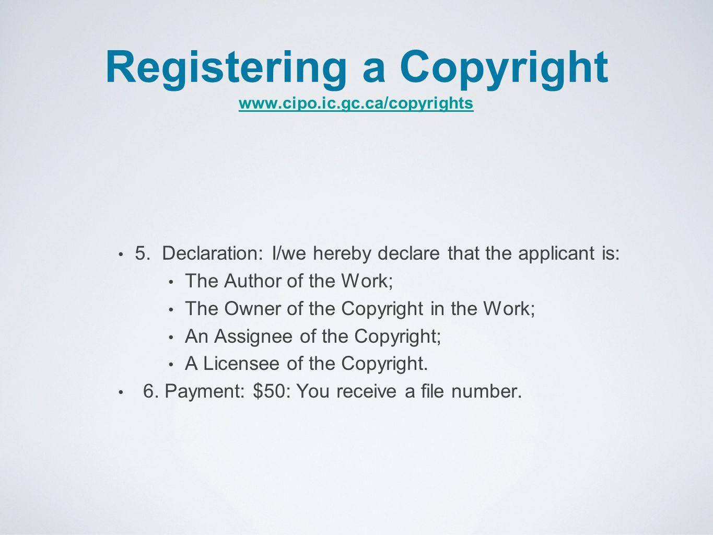 Registering a Copyright www.cipo.ic.gc.ca/copyrights www.cipo.ic.gc.ca/copyrights 5.