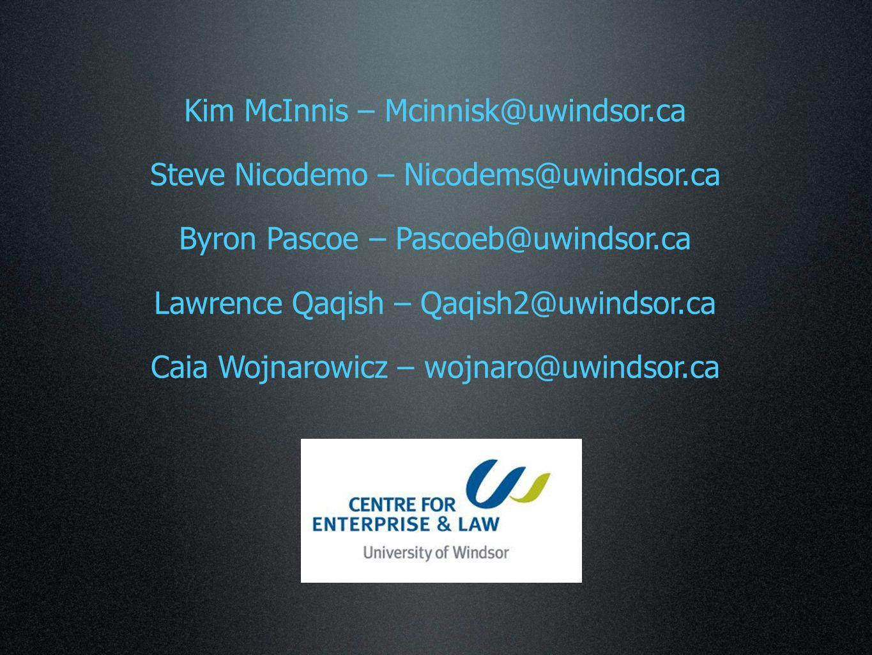 Kim McInnis – Mcinnisk@uwindsor.ca Steve Nicodemo – Nicodems@uwindsor.ca Byron Pascoe – Pascoeb@uwindsor.ca Lawrence Qaqish – Qaqish2@uwindsor.ca Caia Wojnarowicz – wojnaro@uwindsor.ca