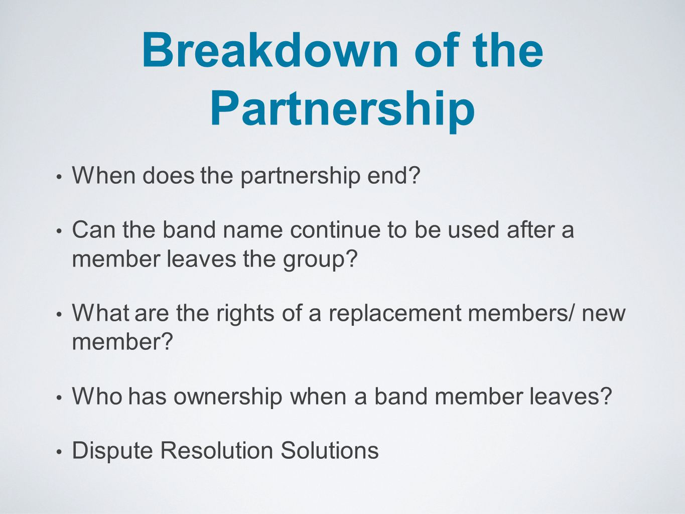 Breakdown of the Partnership When does the partnership end.