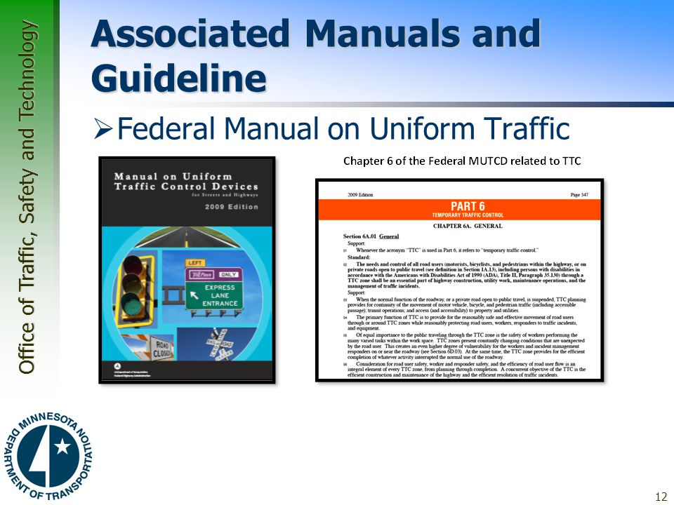Office of Traffic, Safety and Technology Associated Manuals and Guideline  Federal Manual on Uniform Traffic Control Devices –Federal Highway Adminis