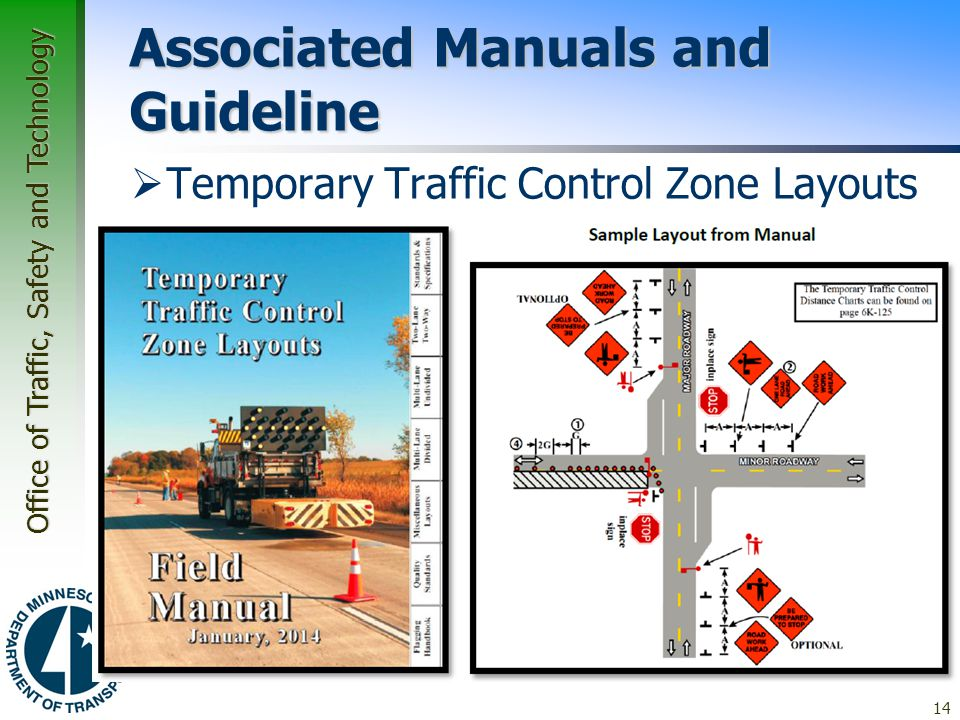 Office of Traffic, Safety and Technology Associated Manuals and Guideline  Temporary Traffic Control Zone Layouts Field Manual (MN MUTCD Chapter 6K)