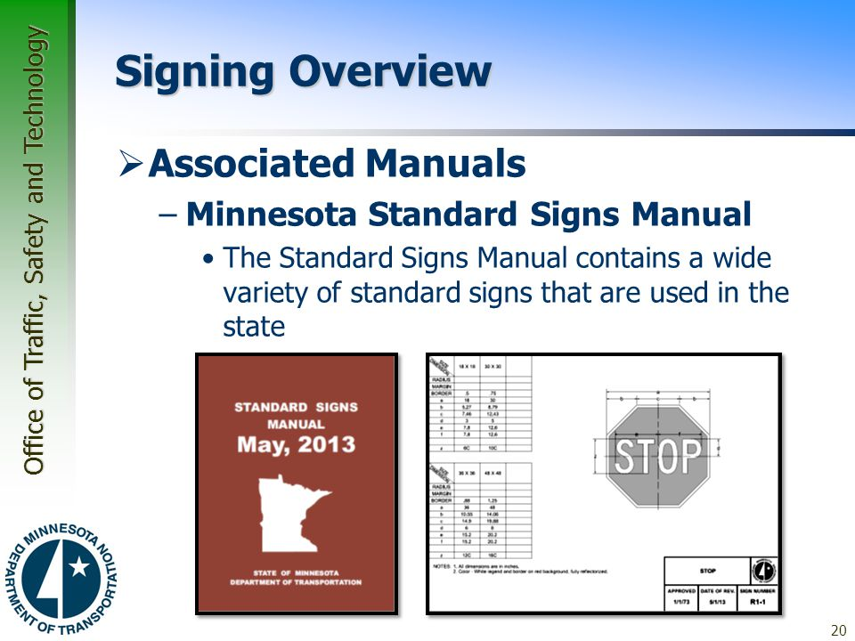 Office of Traffic, Safety and Technology 20 Signing Overview  Associated Manuals –Minnesota Standard Signs Manual The Standard Signs Manual contains