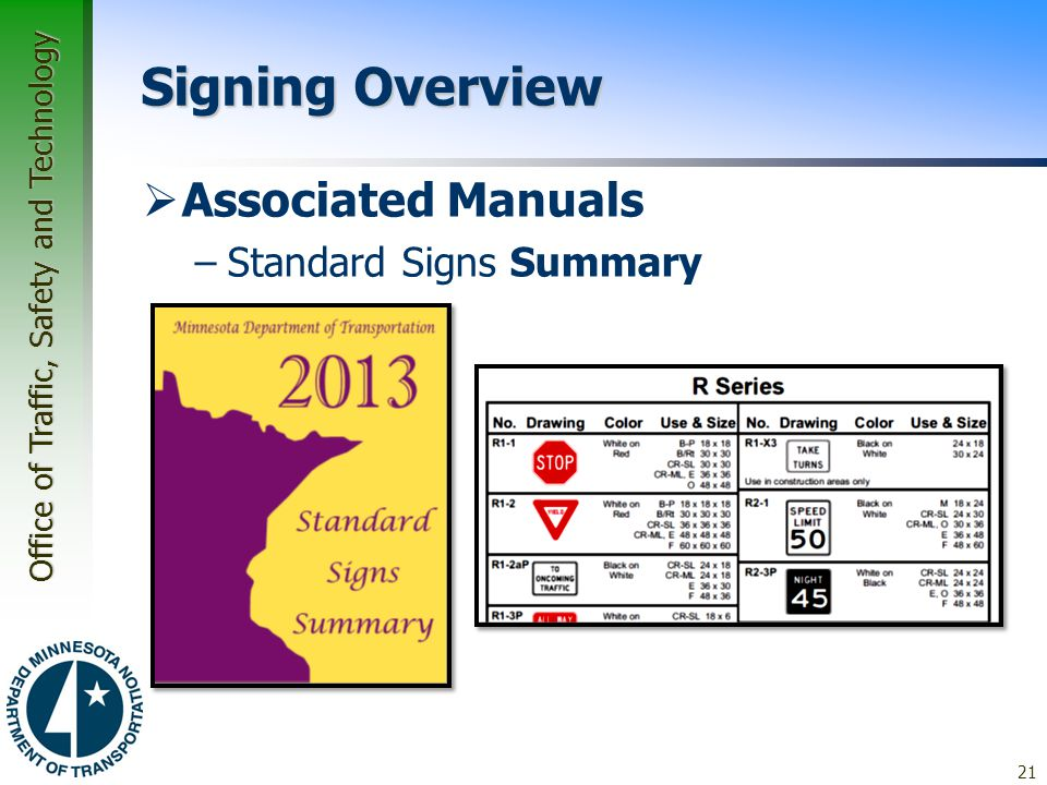 Office of Traffic, Safety and Technology 21 Signing Overview  Associated Manuals –Standard Signs Summary