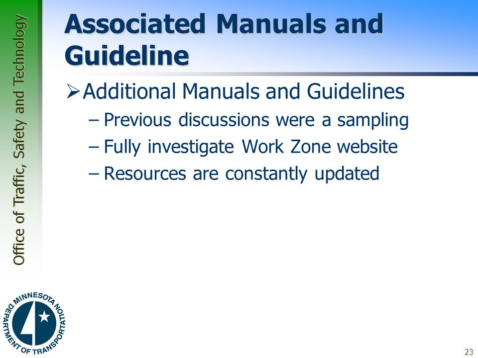 Office of Traffic, Safety and Technology Associated Manuals and Guideline  Additional Manuals and Guidelines –Previous discussions were a sampling –F