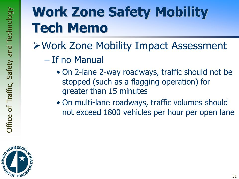 Office of Traffic, Safety and Technology Work Zone Safety Mobility Tech Memo  Work Zone Mobility Impact Assessment –If no Manual On 2-lane 2-way road