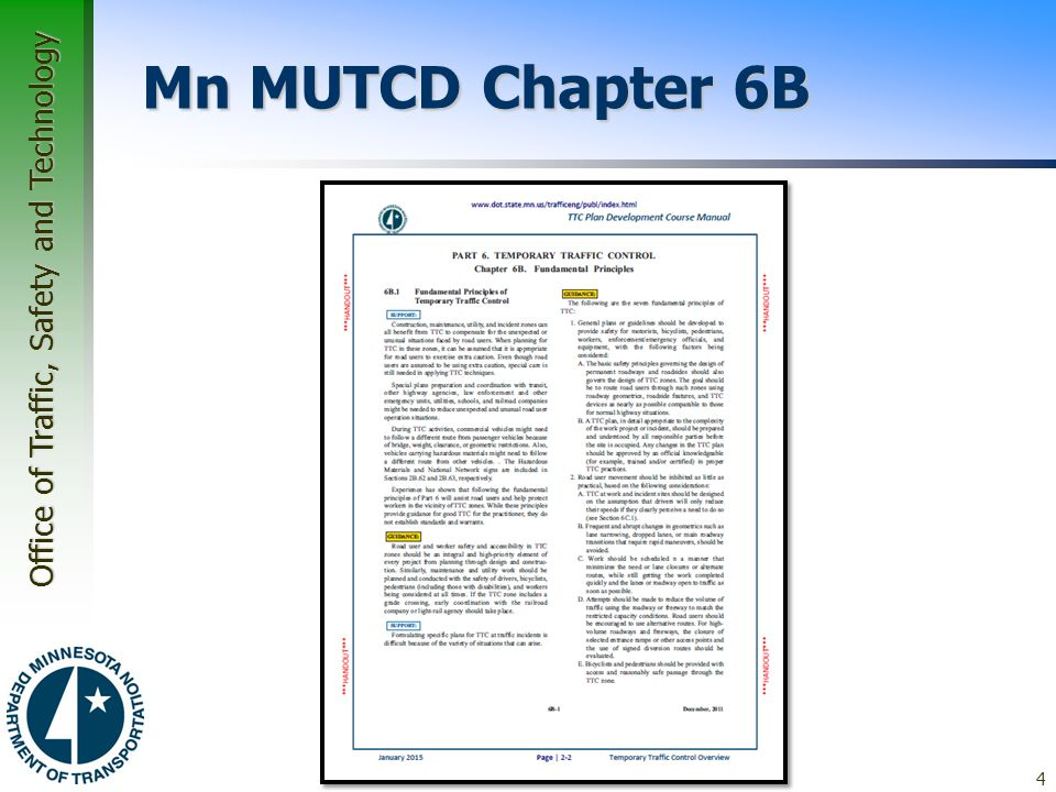 Office of Traffic, Safety and Technology Associated Manuals and Guideline  Traffic Engineering Manual –updated by the MnDOT OTST –establish uniform guidelines and procedures –Chapter 8 is related to Work Zone Traffic Controls 15