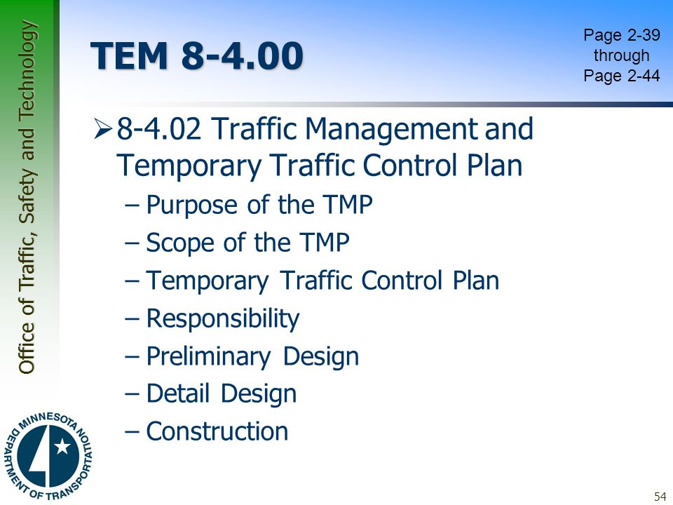 Office of Traffic, Safety and Technology TEM 8-4.00  8-4.02 Traffic Management and Temporary Traffic Control Plan –Purpose of the TMP –Scope of the T