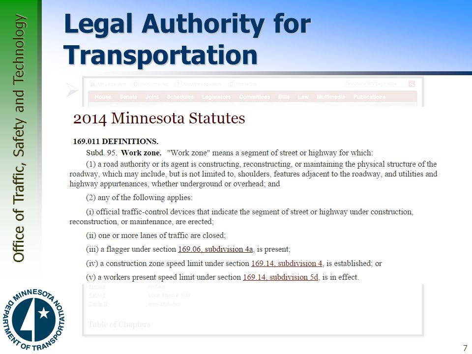 Office of Traffic, Safety and Technology Legal Authority for Transportation  Legal authority for transportation is found in the Minnesota Statutes, C