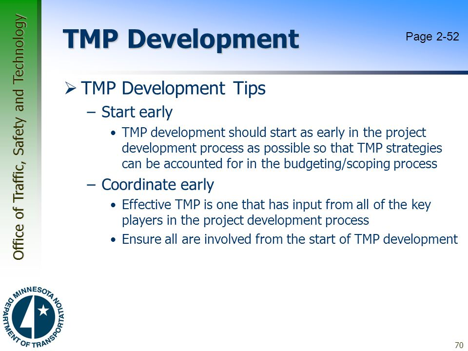 Office of Traffic, Safety and Technology TMP Development  TMP Development Tips –Start early TMP development should start as early in the project deve