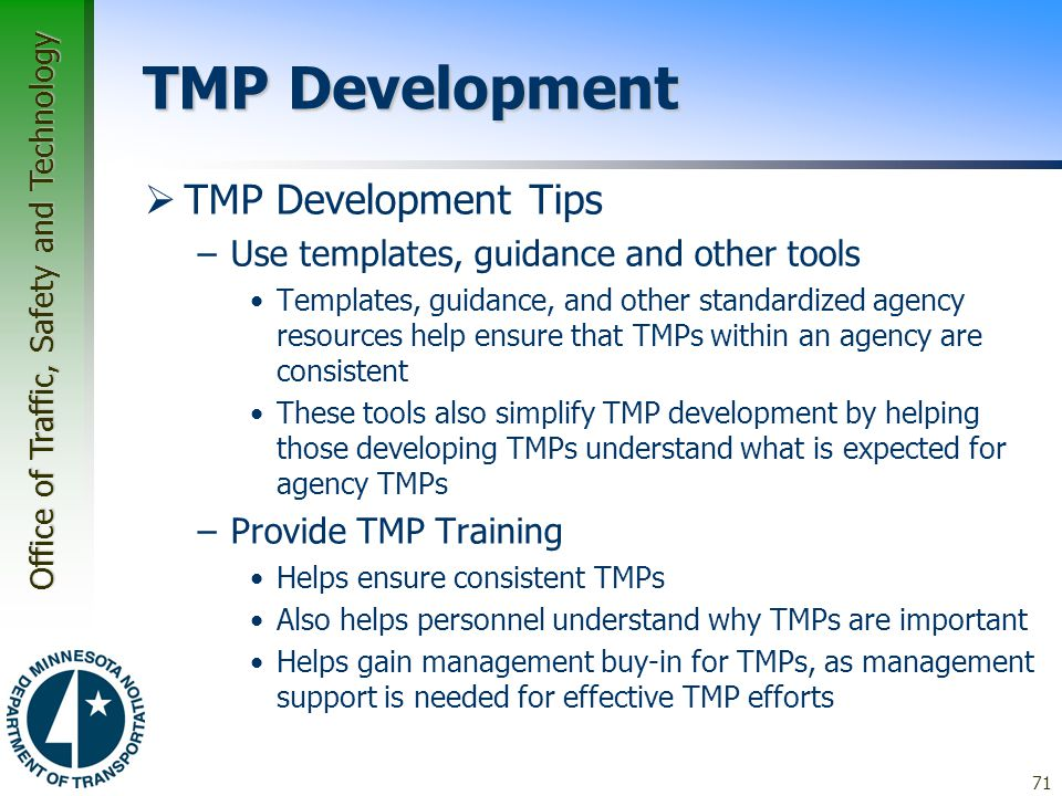 Office of Traffic, Safety and Technology TMP Development  TMP Development Tips –Use templates, guidance and other tools Templates, guidance, and othe