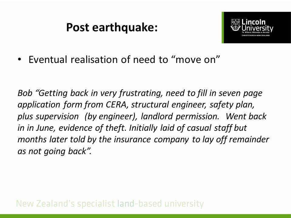"""Post earthquake: Eventual realisation of need to """"move on"""" Bob """"Getting back in very frustrating, need to fill in seven page application form from CER"""