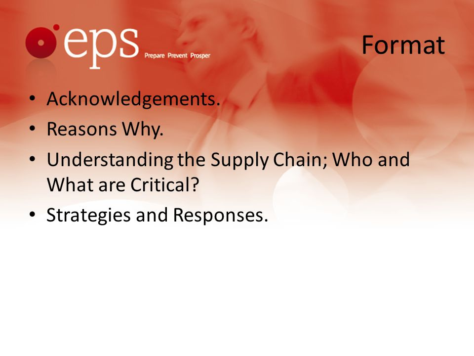 Format Acknowledgements. Reasons Why. Understanding the Supply Chain; Who and What are Critical.