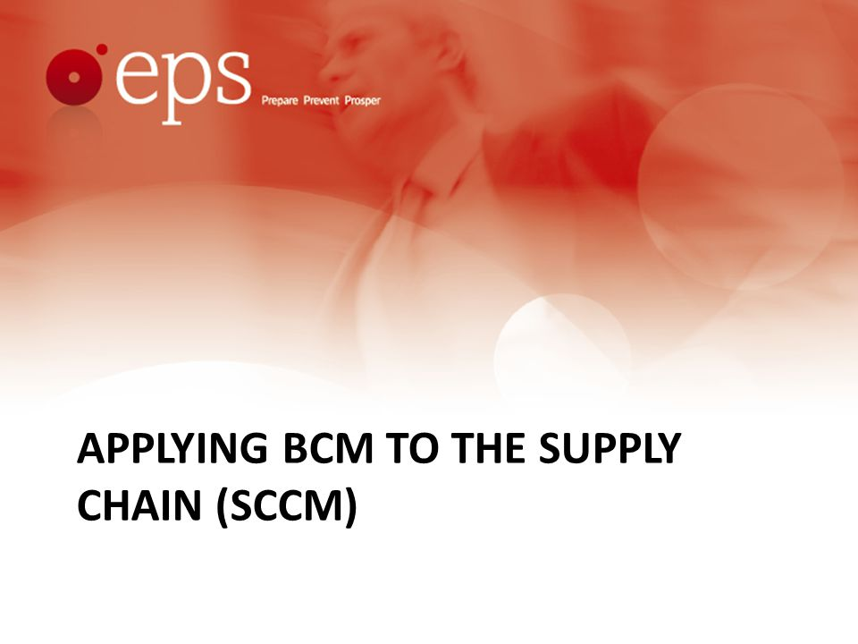 APPLYING BCM TO THE SUPPLY CHAIN (SCCM)