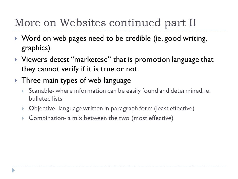 More on Websites continued part II  Word on web pages need to be credible (ie.