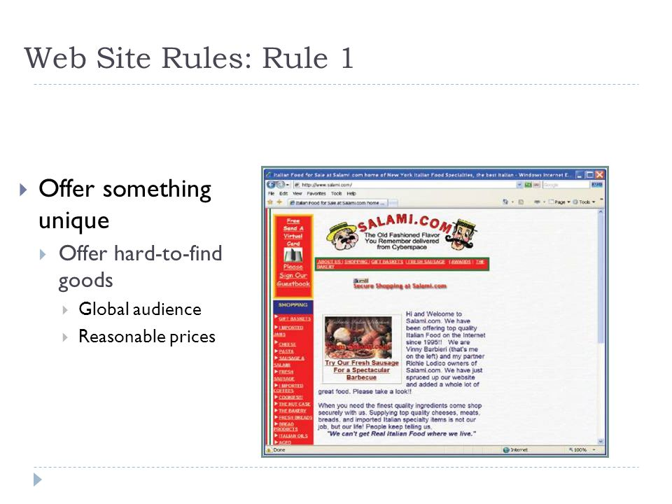 Web Site Rules: Rule 1  Offer something unique  Offer hard-to-find goods  Global audience  Reasonable prices