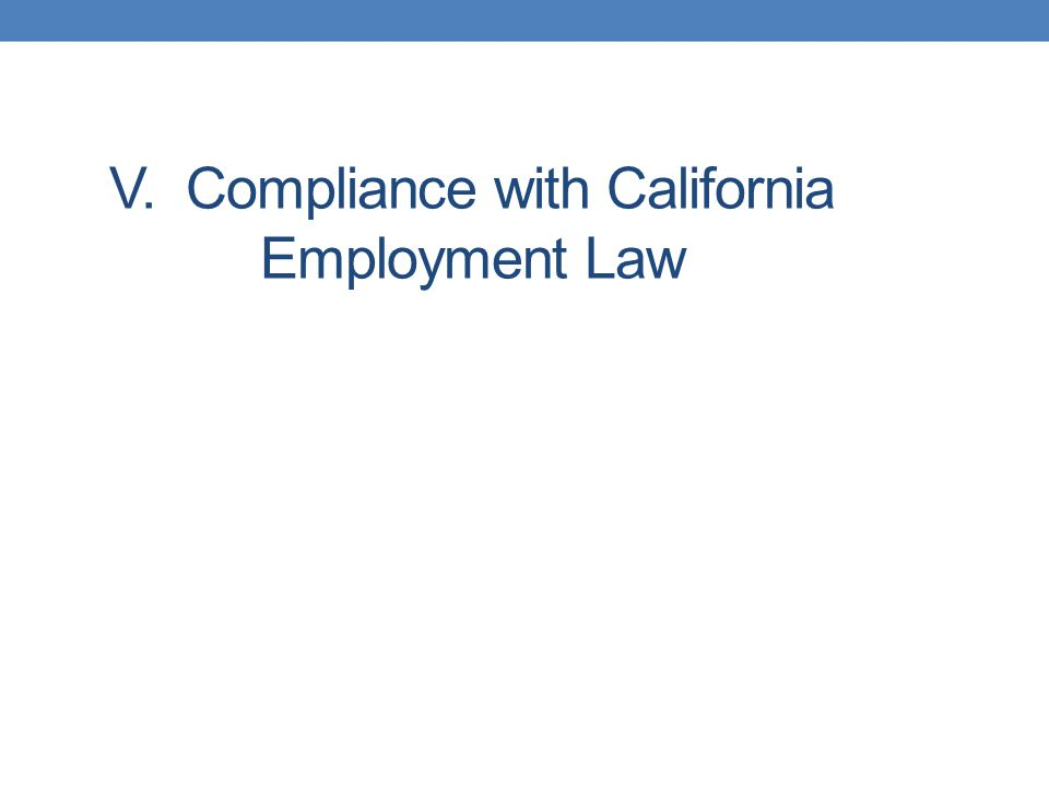 V. Compliance with California Employment Law