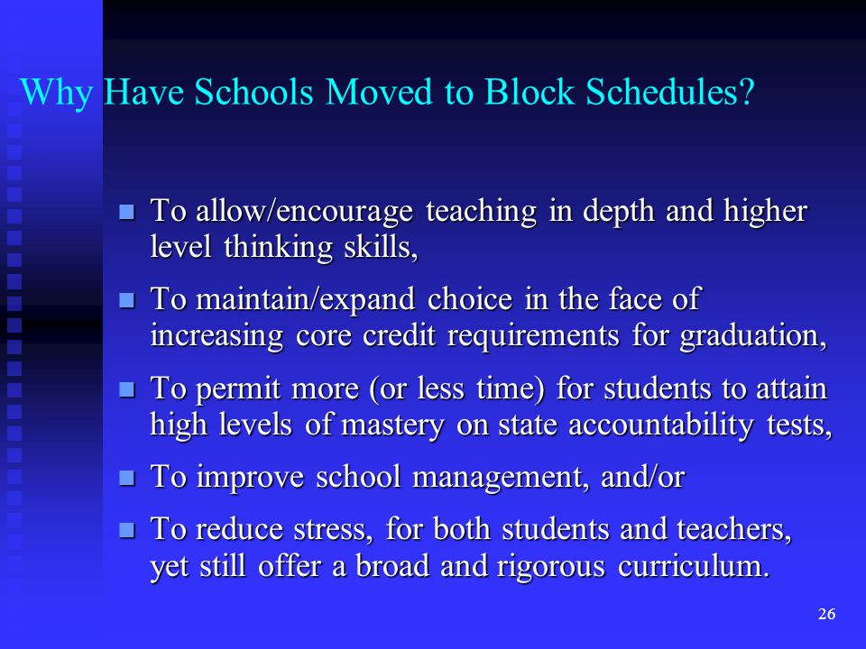 26 Why Have Schools Moved to Block Schedules.