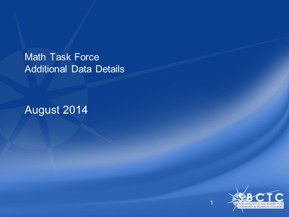 Math Task Force Additional Data Details August 2014 1