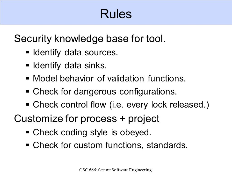CSC 666: Secure Software Engineering Rules Security knowledge base for tool.