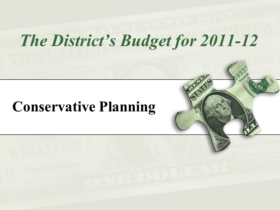 Conservative Planning The District's Budget for 2011-12