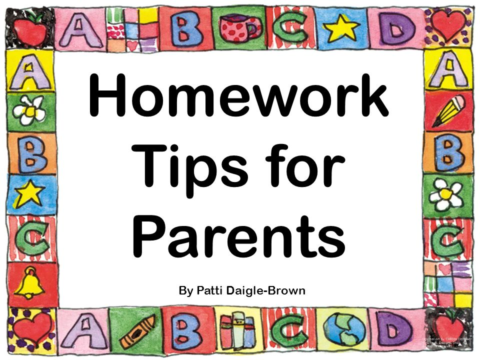 Homework Tips for Parents By Patti Daigle-Brown