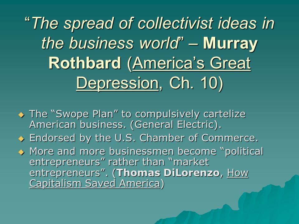 """""""The spread of collectivist ideas in the business world"""" – Murray Rothbard (America's Great Depression, Ch. 10)  The """"Swope Plan"""" to compulsively car"""