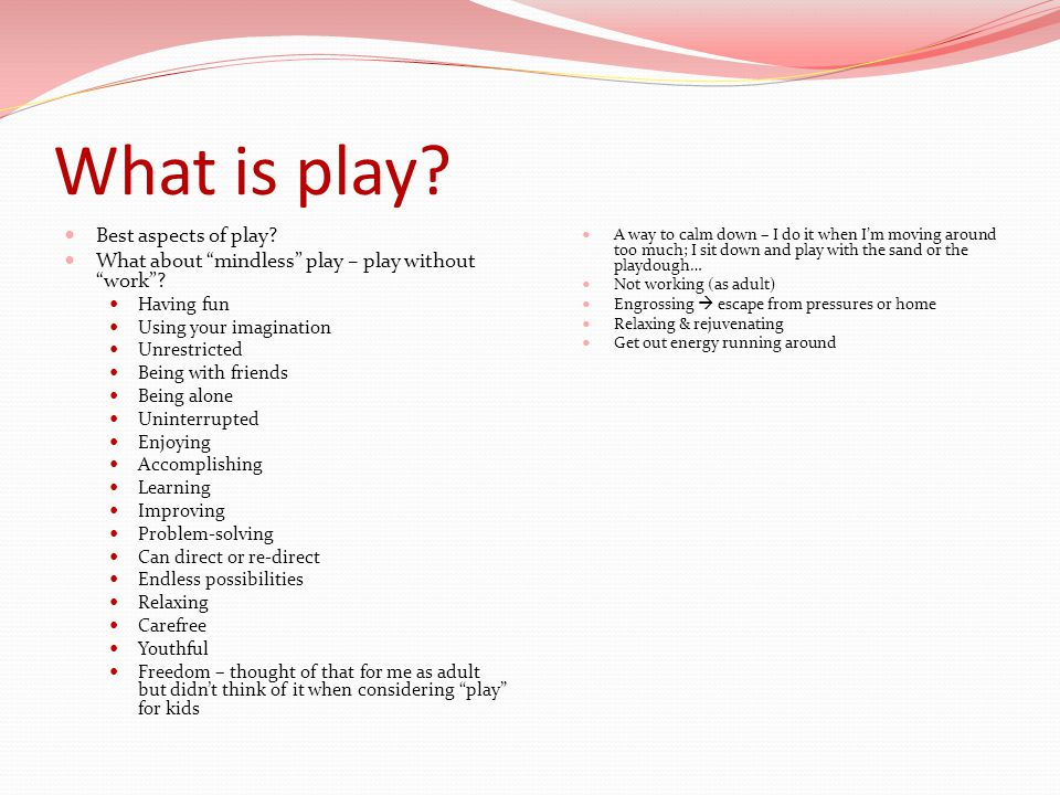 What is good play.What does good play DO for children.