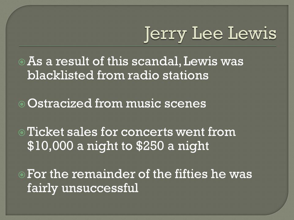  Attempted a rock and roll comeback with a new label in Smash Records during the 60s  Wasn't very successful  Switched over to recording country ballads  After the mid-60s, Lewis began to experience a jump-start in success, with his singles landing in the Top 10 numerous times